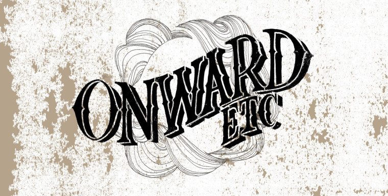 Onward, Etc