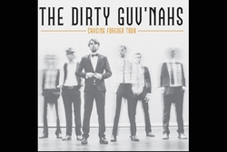 THE DIRTY GUV'NAHS - CHASING FOREVER TOUR