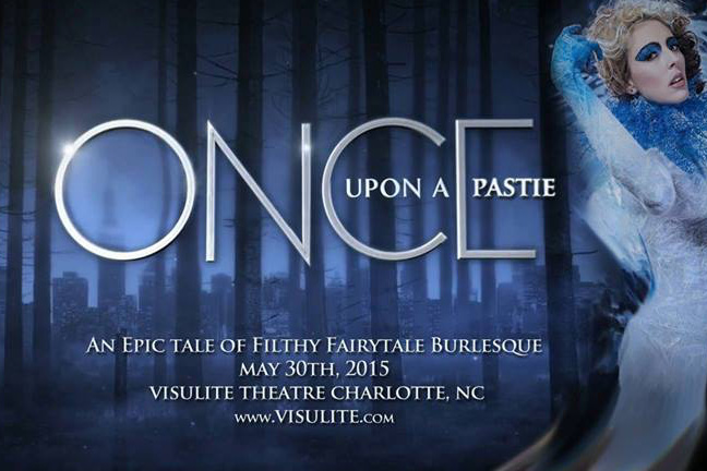 "BIG MAMMAS HOUSE OF BURLESQUE Presents - ""Once Upon A Pastie"" Show"