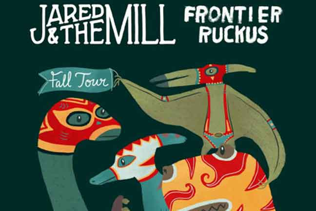 JARED AND THE MILL & FRONTIER RUCKUS