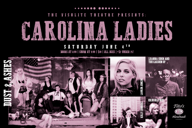 "The Visulite Theatre presents: ""CAROLINA LADIES"" featuring: DUST AND ASHES"