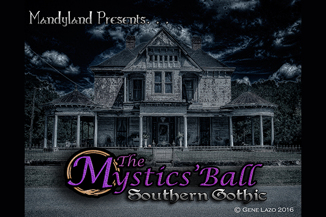 MANDYLAND PRESENTS: The Mystic's Ball ~ Southern Gothic - Saturday, February 25, 2017 at Visulite Theatre