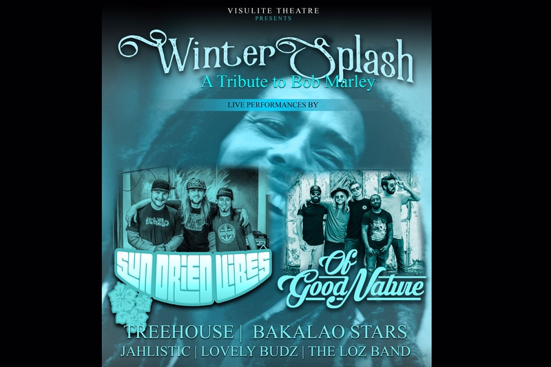 6th ANNUAL WINTERSPLASH - A Tribute to Bob Marley Ft. SUN-DRIED VIBES & OF GOOD NATURE - Saturday, February 4, 2017 at Visulite Theatre