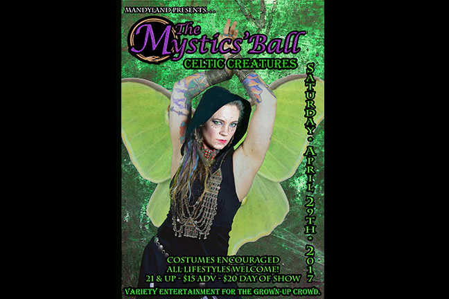 Mandyland Presents ~ The Mystic's Ball ~ Celtic Creatures - Saturday, April 29, 2017 at Visulite Theatre