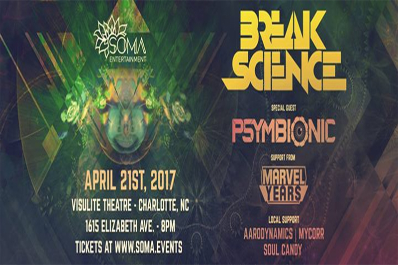 SOMA ENTERTAINMENT PRESENTS: BREAK SCIENCE - Friday, April 21, 2017 at Visulite Theatre