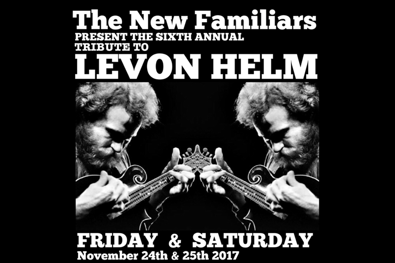THE NEW FAMILIARS PRESENT: THE 6th ANNUAL TRIBUTE TO LEVON HELM