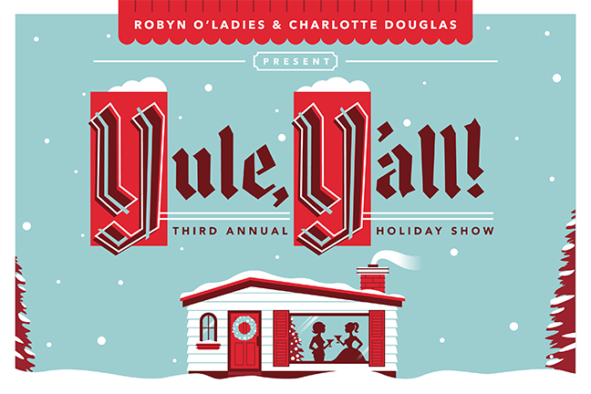 YULE, Y'ALL! - Tuesday, December 11, 2018 at Visulite Theatre