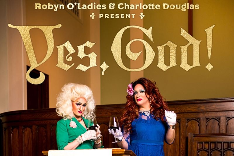 ROBYN & CHARLOTTE Present: YES GOD! - Saturday, July 13, 2019 at Visulite Theatre