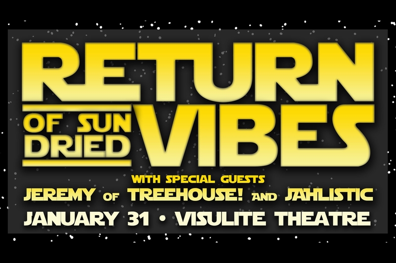 SUN-DRIED VIBES - Friday, January 31, 2020 at Visulite Theatre
