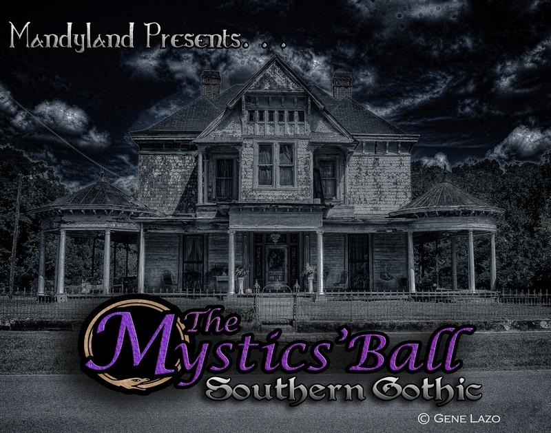 MANDYLAND PRESENTS: The Mystics' Ball ~ Southern Gothic