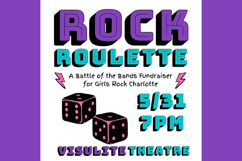 ROCK ROULETTE A Battle of the Bands Fundraiser for Girls Rock Charlotte - CANCELED